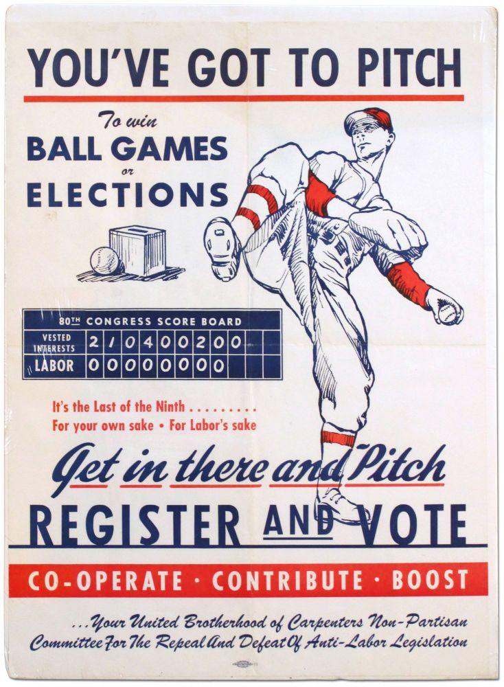 [Poster]: You've Got To Pitch To Win Ball Games or Elections ... It's the Last of the Ninth ... For Your Own Sake. For Labor's Sake