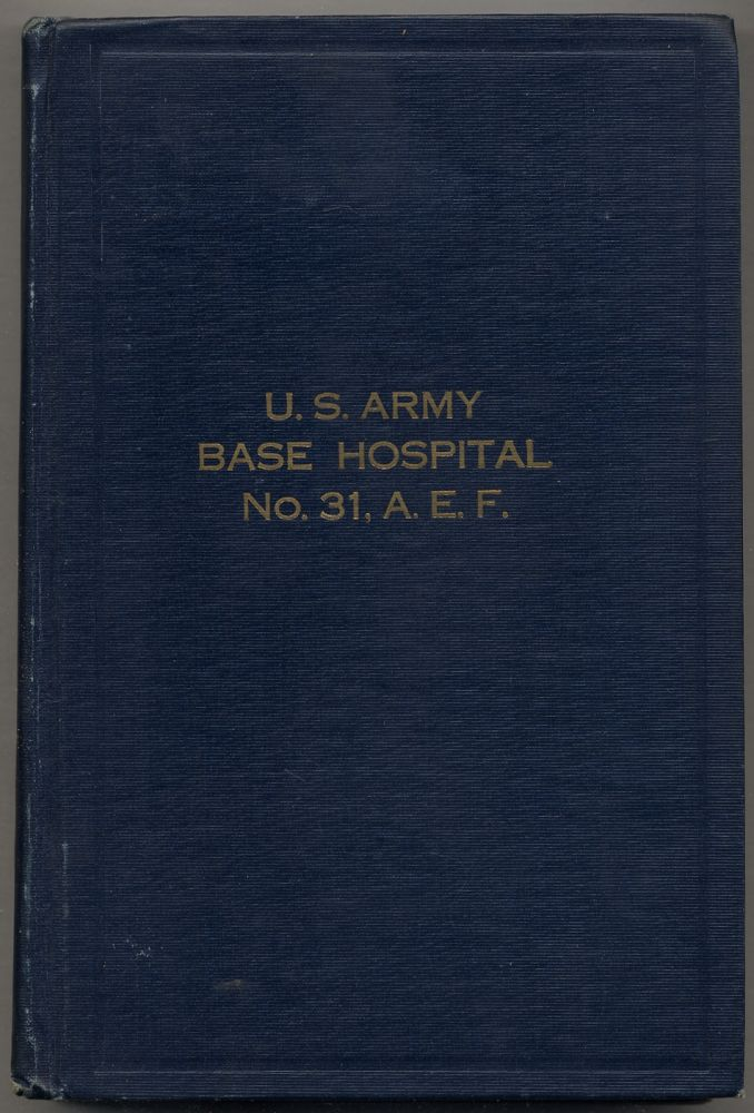 "Official History, U.S.A. Base Hospital No. 31 of Youngstown, Ohio and Hospital Unit ""G"" of..."
