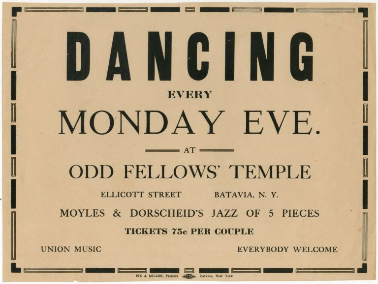 [Small Broadside]: Dancing Every Monday Eve at Odd Fellows' Temple ... Moyles & Dorscheid's Jazz of 5 Pieces ... Union Music ... Everybody Welcome