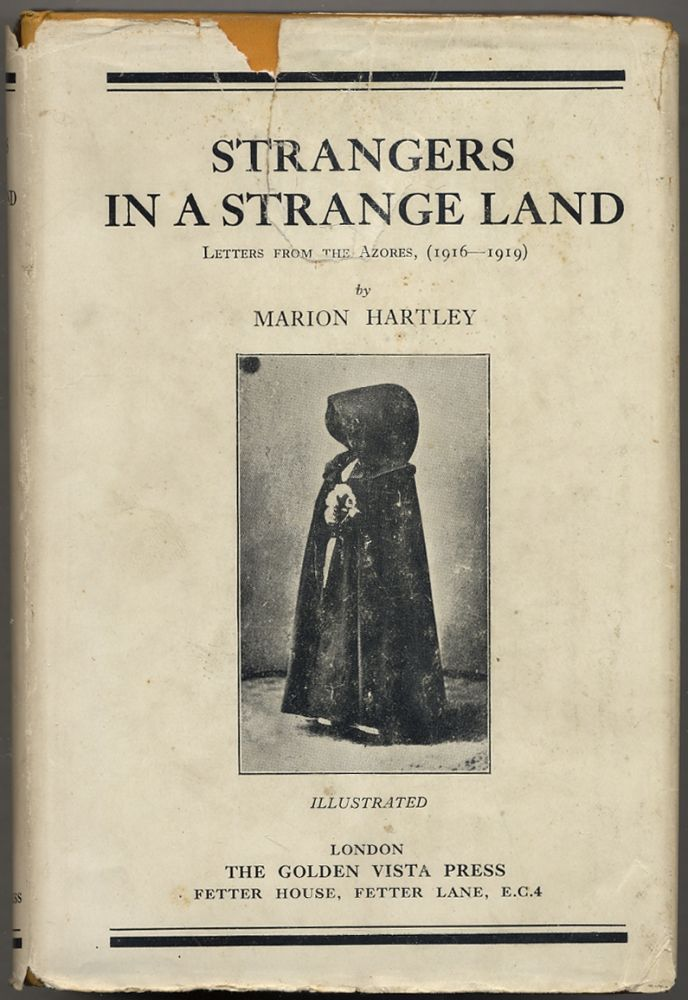 Strangers in a Strange Land: Letters from the Azores 1916-1919. Marion HARTLEY.
