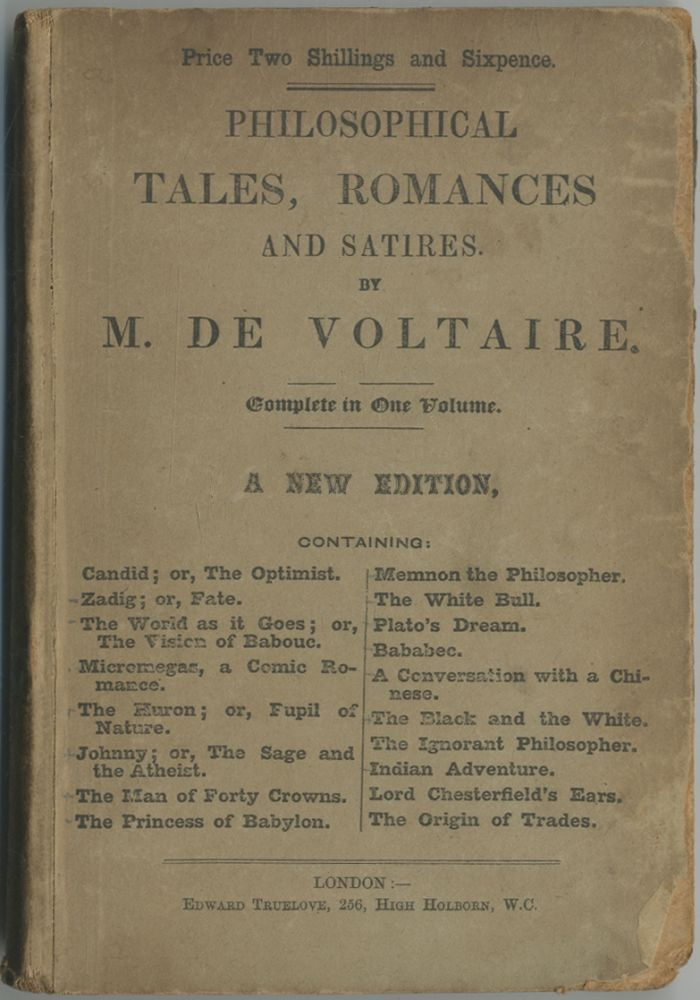 Philosophical Tales, Romances and Satires. Complete in One Volume. M. De VOLTAIRE.