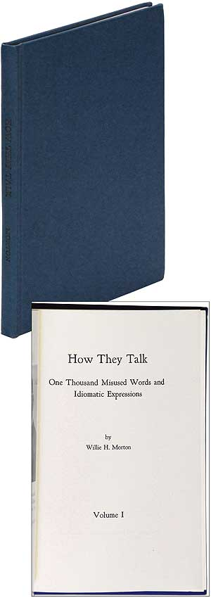 How They Talk: One Thousand Misused Words and Idiomatic Expressions. Volume 1 (all published)