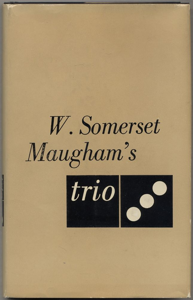 Trio, Original Stories by Somerset Maugham, screenplays by W. Somerset Maugham, R.C. Sheriff and Noel Langley. W. Somerset MAUGHAM.