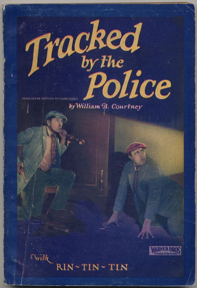 Tracked by the Police Based on the Motion Picture Story with Rin-Tin-Tin and an All Star Cast. William B. COURTNEY.