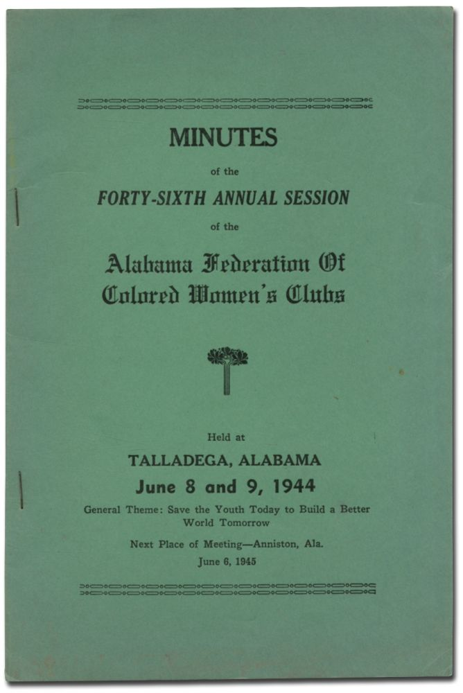 Minutes of the Forty-Sixth Annual Session of the Alabama Federation of Colored Women's Clubs Held at Talladega, Alabama June 8 and 9, 1944