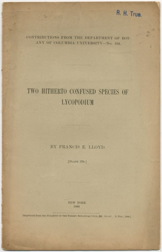 Two Hitherto Confused Species of Lycopodium. Francis E. LLOYD.