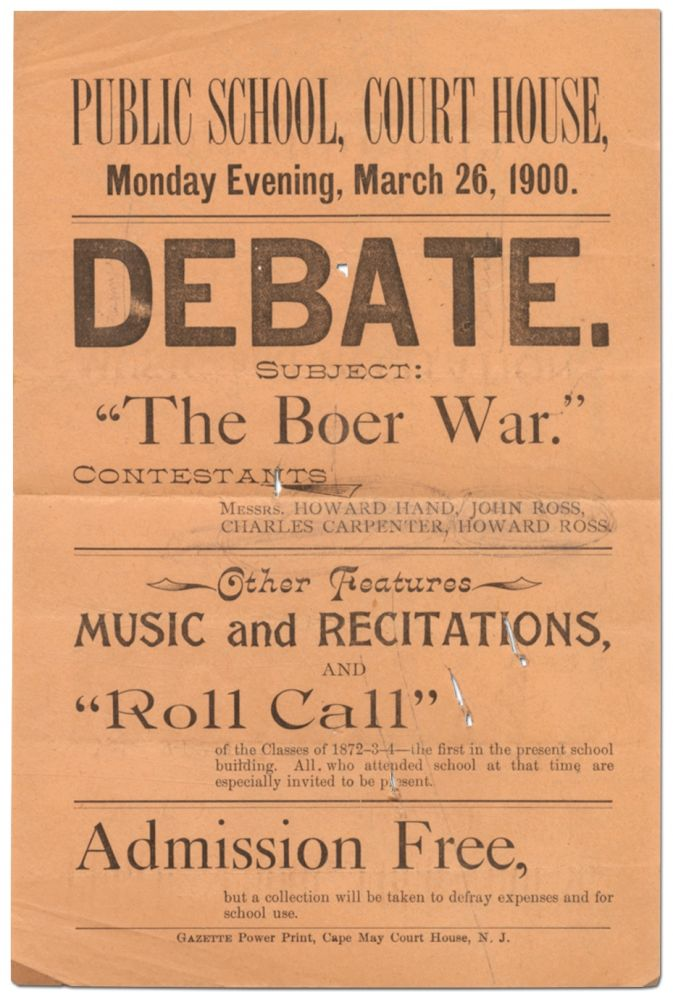 "[Broadside]: Public School, Court House... Debate. Subject: ""The Boer War."" Contestants Messrs. Howard Hand, John Ross, Charles Carpenter, Howard Ross"