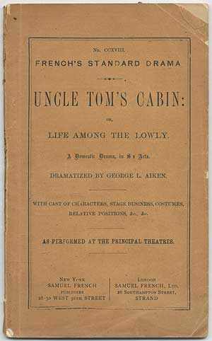 Uncle Tom's Cabin: or, Life among the lowly. A Domestic Drama in Six Acts. George L. AIKEN, Harriet Beecher Stowe.
