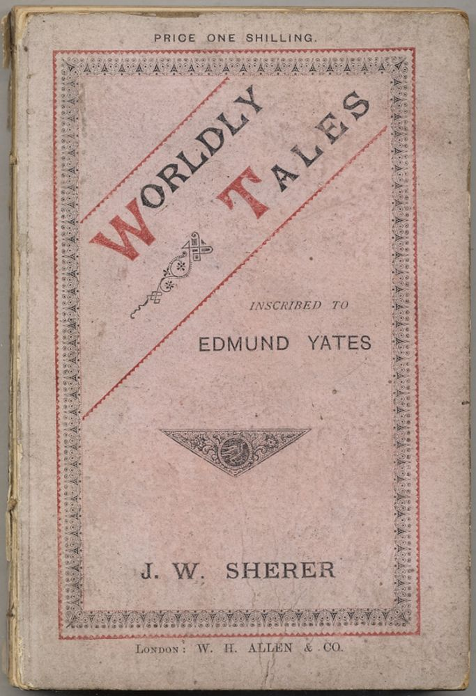 Wordly Tales Inscribed to Edmund Yates