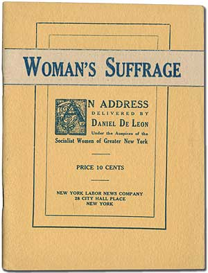Woman's Suffrage: An Address Delivered by Daniel De Leon under the Auspices of the Socialist...