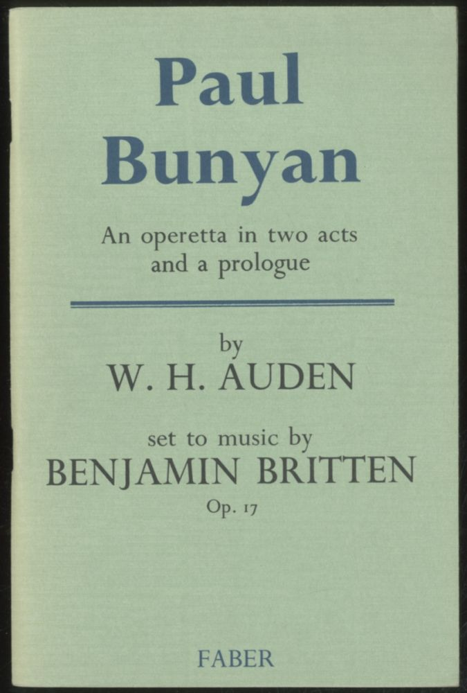 Paul Bunyan: An Operetta in Two Acts and a Prologue. W. H. AUDEN.