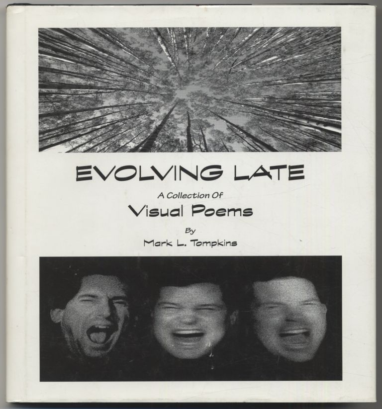 Evolving Late: A Collection of Visual Poems. Mark L. TOMPKINS.