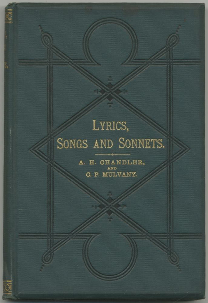 Lyrics, Songs And Sonnets. Amos Henry CHANDLER, Charles Pelham Mulvany.