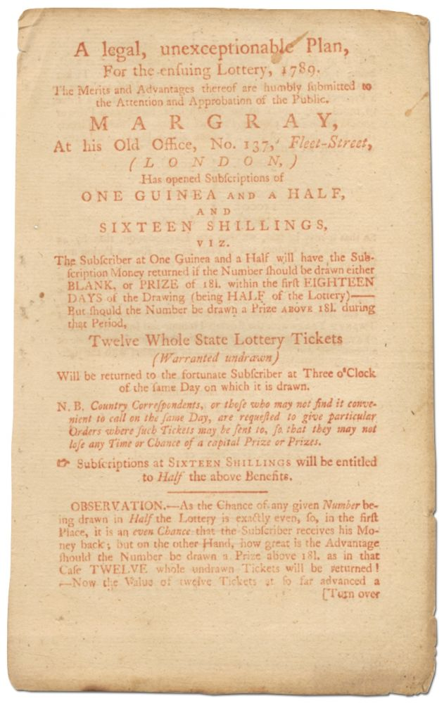 [Broadside]: A legal, unexceptional Plan for the ensuing Lottery, 1789. The Merits and Advantages thereof are humbly submitted to the Attention and Approbation of the public. Margray, At his Old Office, no. 137, Fleet-Street, (London,) has opened Subscriptions of One Guinea and a Half, and Sixteen Shillings ...