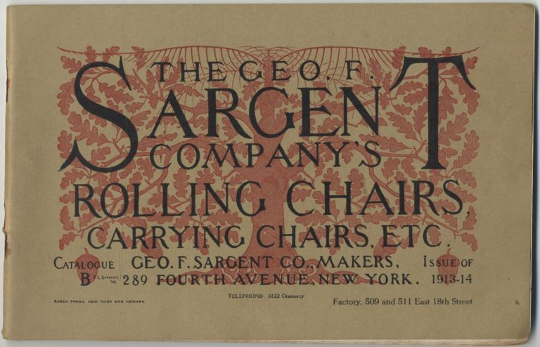 [Trade catalog]: The Geo. F. Sargent Company's Rolling Chairs, Carrying Chairs, Etc. Catalogue B. Issue of 1913-14