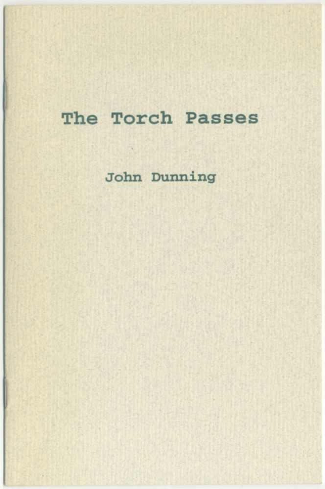 The Torch Passes. John DUNNING.