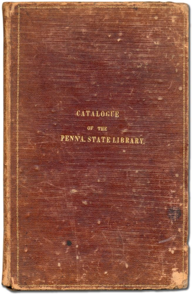 Catalogue of the Pennsylvania State Library; to which is Annexed, A Copious Index