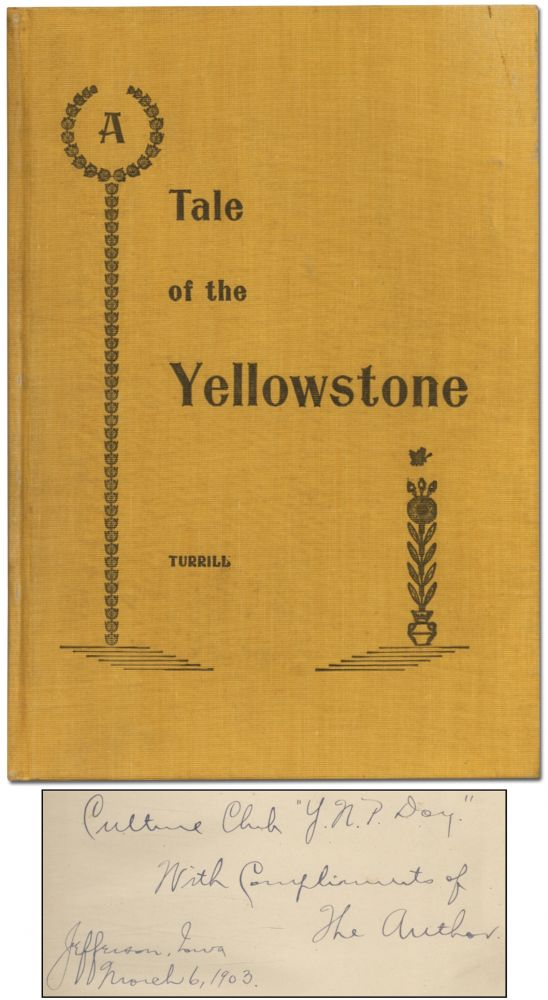 A Tale of the Yellowstone or In a Wagon Through Western Wyoming and Wonderland. Gardner Stilson TURRILL.