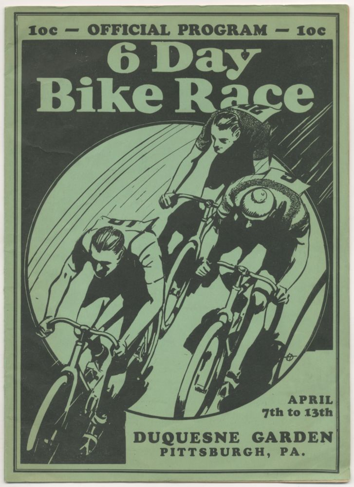 Official Program: 6 Day Bike Race. April 7th to 13th. Duquesne Garden, Pittsburgh, Pa.