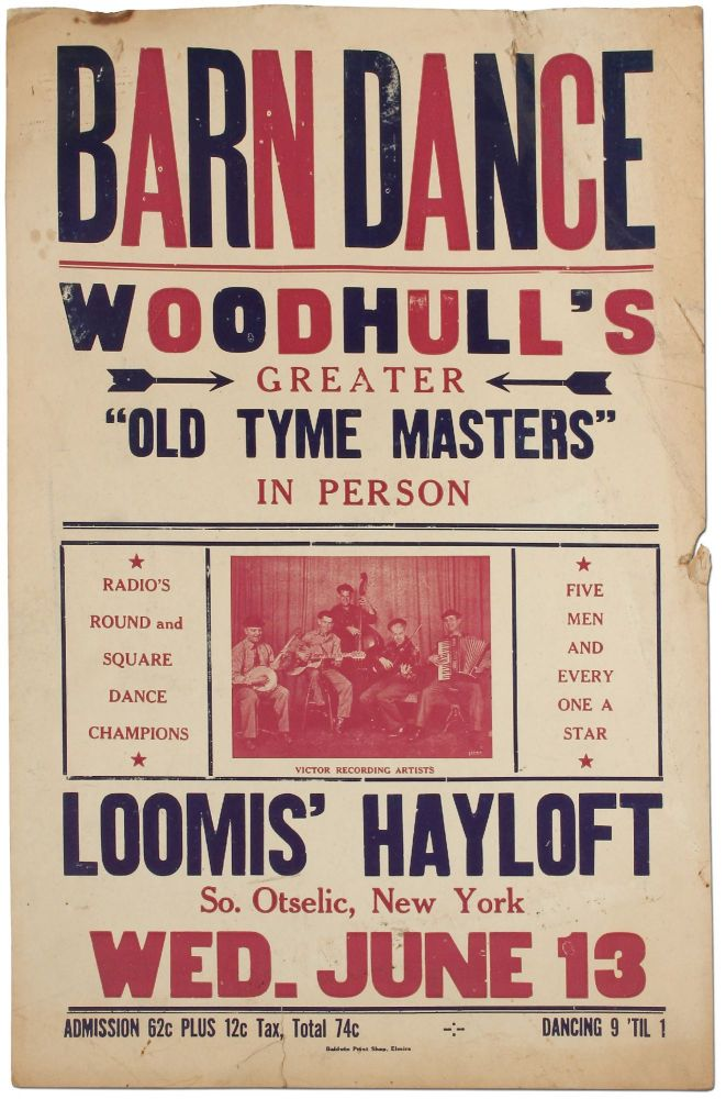 """[Broadside]: Barn Dance. Woodhull's Greater """"Old Tyme Masters"""" in Person. Radio's Round and Square Dance Champions... Loomis' Hayloft. So. Otselic, New York"""