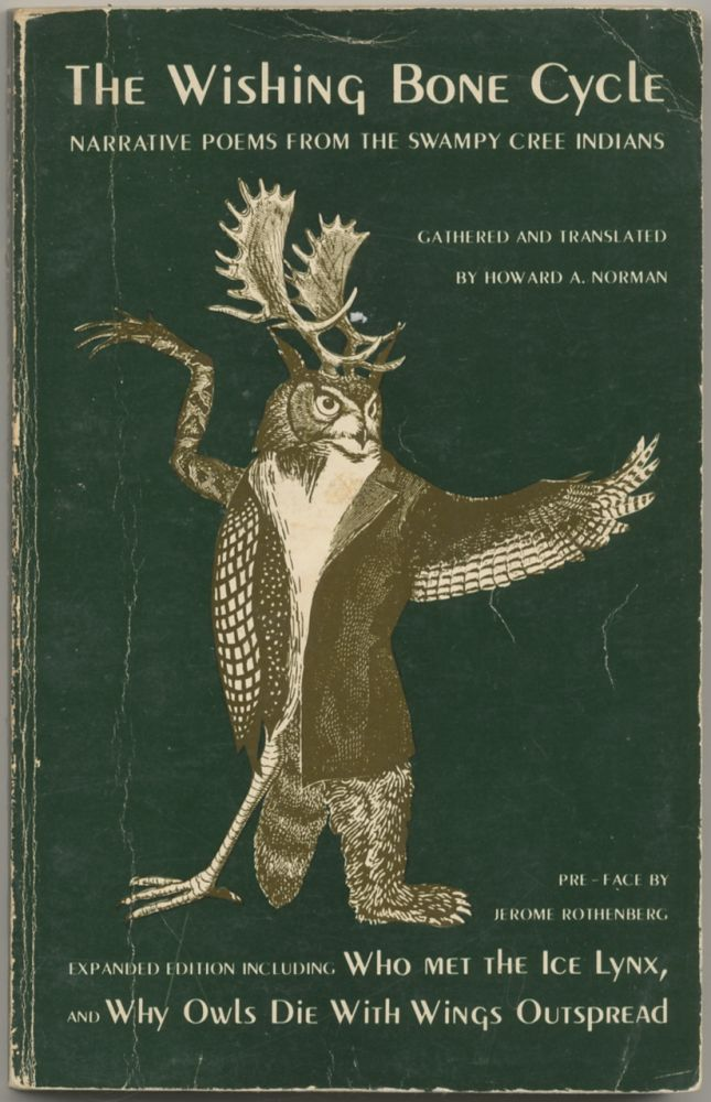 The Wishing Bone Cycle: Narrative Poems from the Swampy Cree Indians. Howard A. NORMAN, gathered and translated.