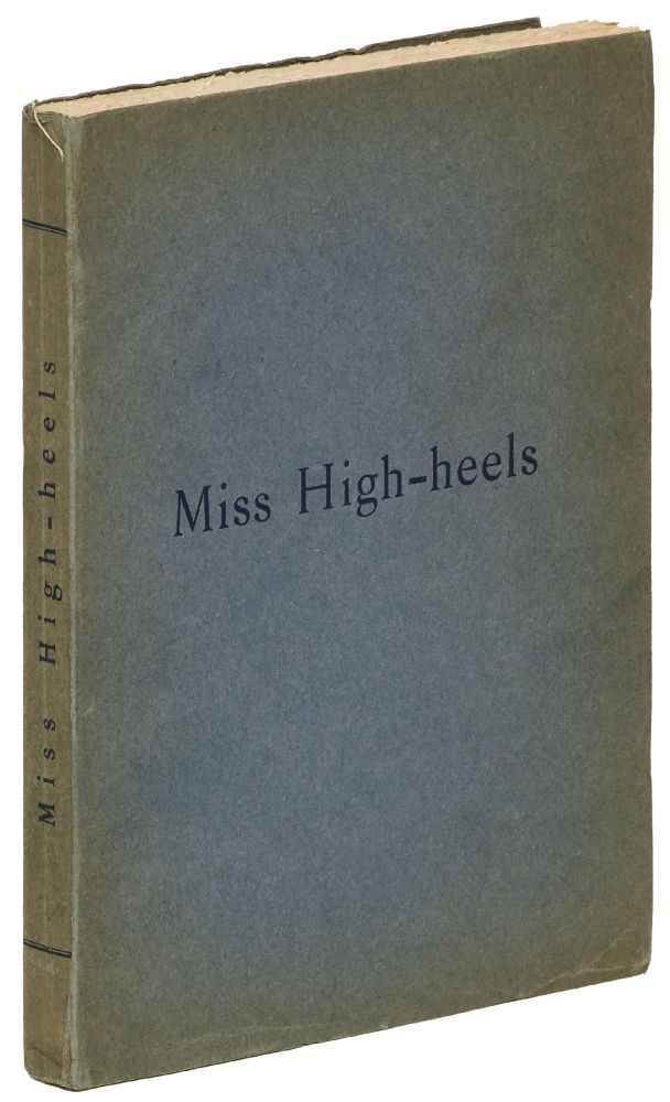 Miss High-heels: The Story of a Rich but Girlish Young Gentleman under the Control of his Pretty Step-sister and her Aunt; written by himself at his Step-sister's order, with an account of his punishments, the dresses he was made to wear, this final subjection and his curious fate. Anonymous.