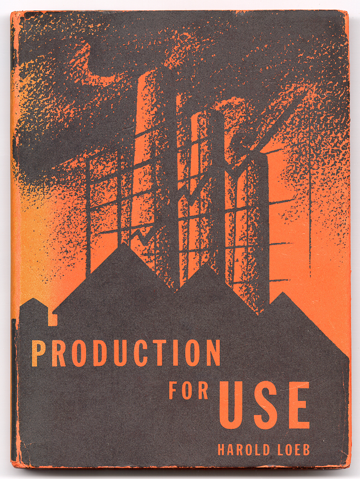 Production for Use. Harold LOEB.