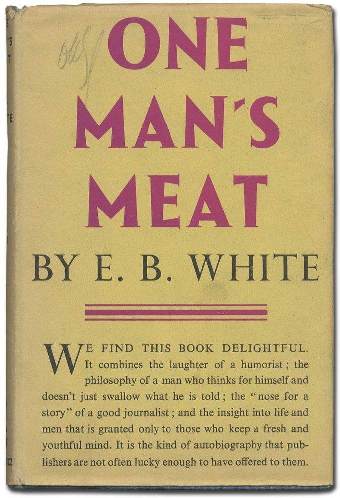 One Man's Meat. E. B. WHITE.
