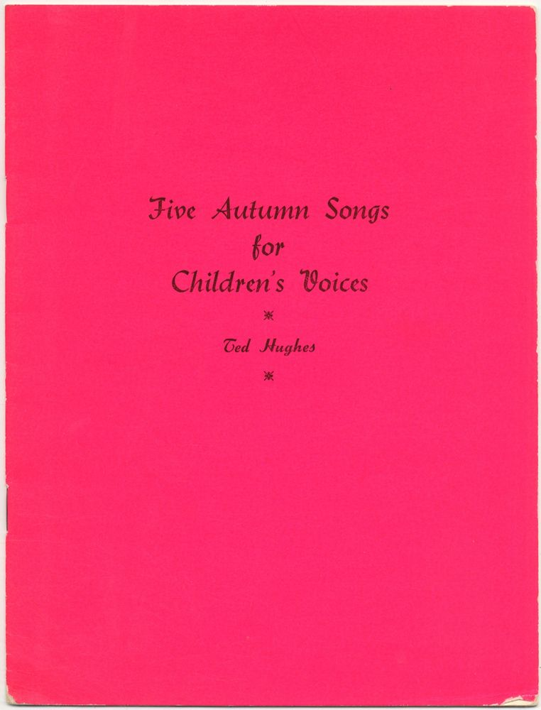 Five Autumn Songs for Children's Voices. Ted HUGHES.
