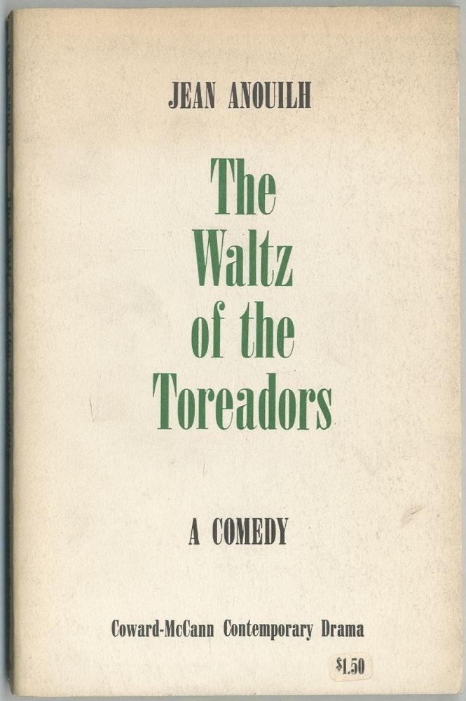 The Waltz of the Toreadors: A Comedy. Jean ANOUILH.