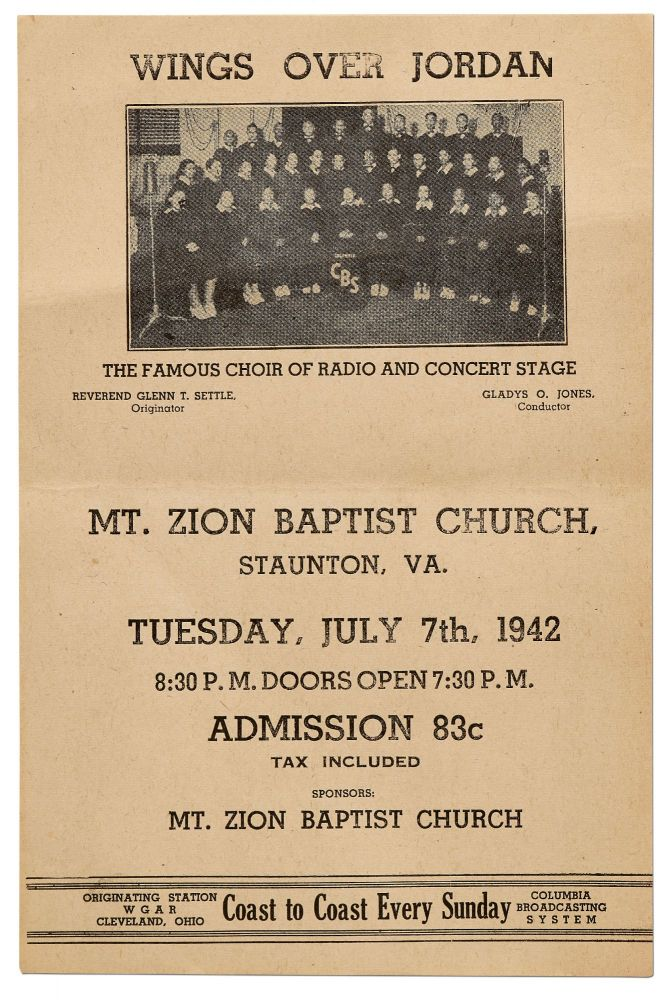[Flyer or small broadside]: Wings Over Jordan. The Famous Choir of Radio and Concert Stage. Mt. Zion Baptist Church, Staunton, Va. Tuesday, July 7th, 1942