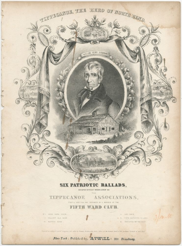 [Sheet music]: Six Patriotic Ballads respectfully dedicated to the Tippecanoe Associations partly written and arranged by a member of the Fifth Ward Club: Tipp's Invitation to Loco. Thomas BIRCH.