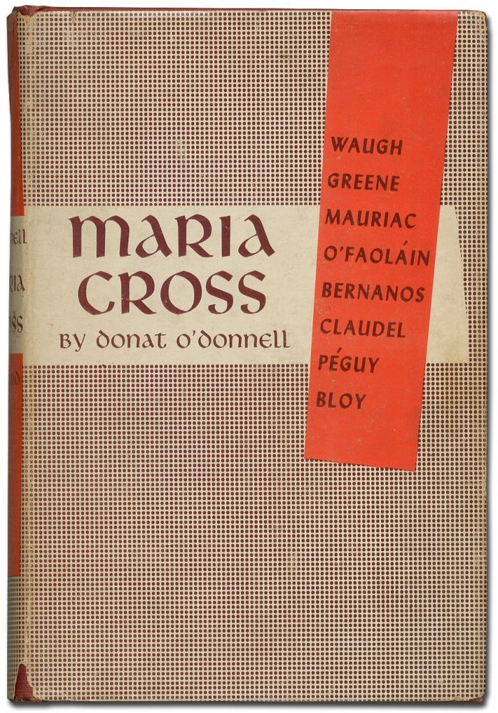 Maria Cross Imaginative Patterns in a Group of Modern Catholic Writers. Donat O'DONNELL, Conor Cruise O'Brien.