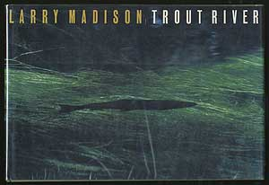Trout River. Larry MADISON, Nick Lyons.