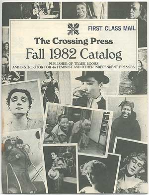The Crossing Press Fall 1982 Catalog: Publisher of Trade Books and Distributor for 43 Feminist and other Independent Presses