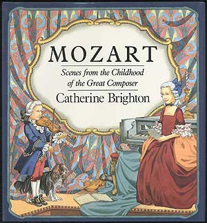 Mozart: Scenes from the Childhood of the Great Composer. Catherine BRIGHTON.