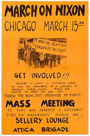 [Broadside]: March On Nixon Chicago March 15th. Get Involved!!! Richard M. Nixon is Venturing North to Test his Popularity at a Luncheon at Chicago's Conrad Hilton... Mass Meeting... Sellery Lounge, Attica Brigade