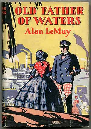 Old Father of Waters. Alan Le MAY.