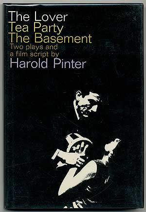 The Lover Tea Party The Basement: Two Plays and a Film Script. Harold PINTER.