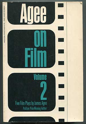 Agee on Film: Volume Two: Five Film Scripts. James AGEE.