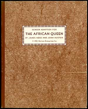 The African Queen: (Screen Adaptation). James AGEE, Screenplay: From the John Huston, C S. Forester.