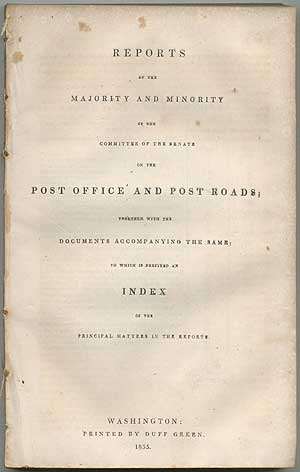 Reports of the Majority and Minority of the Committee of the Senate on the Post Office and Post Roads; Together with the Documents Accompanying the Same; to which is prefixed an Index of the Principal Matters in the Reports