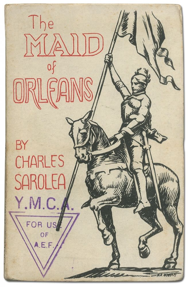 The Maid of Orleans. The Story of Joan of Arc told to American Soldiers