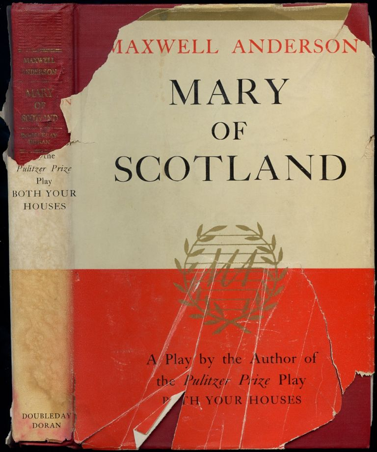 Mary of Scotland: A Play in Three Acts. Maxwell ANDERSON.