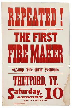 [Broadside]: Repeated! The First Fire Maker. Camp Fire Girls' Festival. Thetford, Vt. Saturday, August 10 at 3 O'Clock