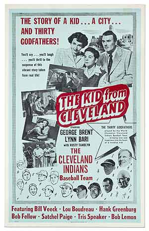 [Film Poster]: The Kid from Cleveland, starring George Brent, Lynn Bari with Rusty Tamblyn. The Cleveland Indians Baseball Team