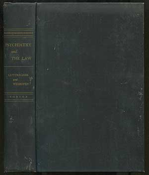 Psychiatry and The Law. Manfred S. GUTTMACHER, Henry Weihofen.