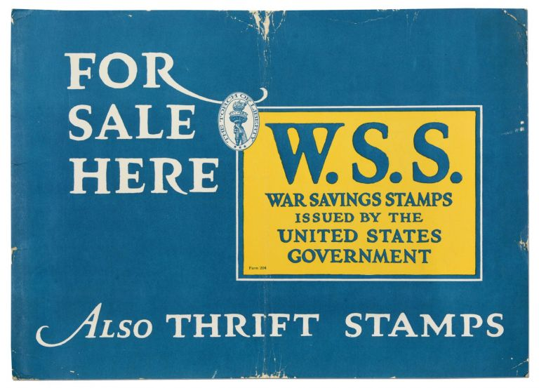 [Broadside or poster]: For Sale Here: W.S.S. War Savings Stamps Issued by the United States Government. Also Thrift Stamps