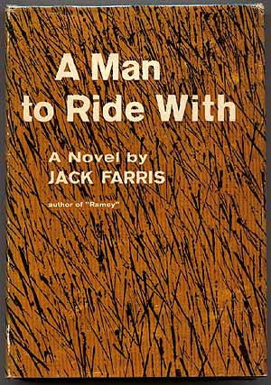 A Man to Ride With. Jack FARRIS.