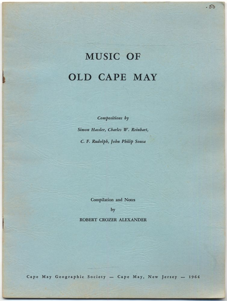 Music of Old Cape May. Robert Crozer ALEXANDER, compilation and.